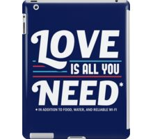 Love is All You Need | Funny Slogan iPad Case/Skin