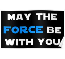 May the Force Be With You - Blue Poster