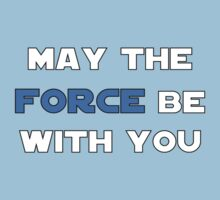 May the Force Be With You - Blue Kids Tee