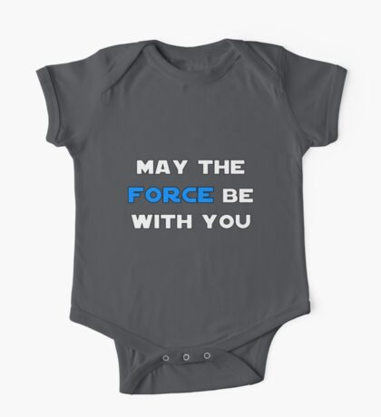 May the Force Be With You - Blue One Piece - Short Sleeve