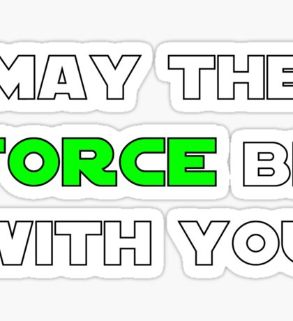 May the Force Be With You - Green Sticker