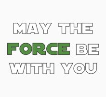 May the Force Be With You - Green Kids Tee
