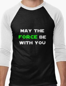 May the Force Be With You - Green Men's Baseball ¾ T-Shirt