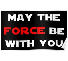 May the Force Be With You - Red Poster