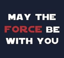 May the Force Be With You - Red Baby Tee