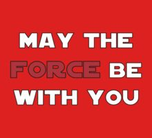May the Force Be With You - Red Kids Tee