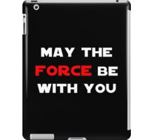 May the Force Be With You - Red iPad Case/Skin