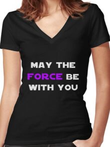 May the Force Be With You - Purple Women's Fitted V-Neck T-Shirt