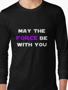 May the Force Be With You - Purple Long Sleeve T-Shirt