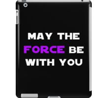 May the Force Be With You - Purple iPad Case/Skin