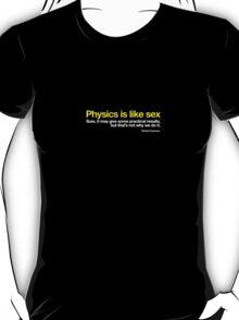 Physics is like sex ... T-Shirt