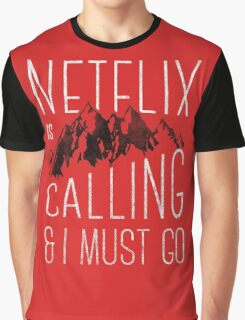 Netflix is Calling Graphic T-Shirt