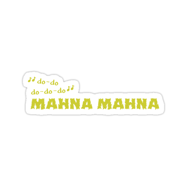 Mahna Mahna by flyingpantaloon