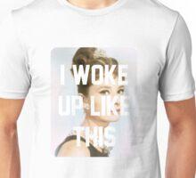 Audrey Hepburn- I woke up like this Unisex T-Shirt