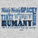 &quot;Wibbly Wobbly, Timey Wimey, Spacey Wacey, Humany Wumany&quot; by Monica Lara