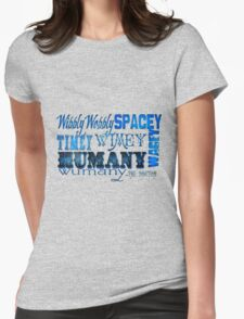 """Wibbly Wobbly, Timey Wimey, Spacey Wacey, Humany Wumany"" Womens Fitted T-Shirt"