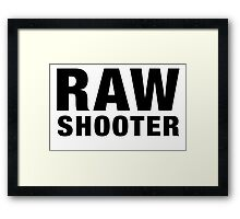 RAW SHOOTER from i shoot raw Framed Print