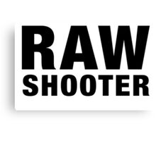 RAW SHOOTER from i shoot raw Canvas Print