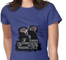 Do You Ever Wonder? Womens Fitted T-Shirt