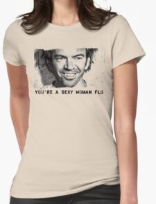 You're a sexy woman flo! Womens Fitted T-Shirt