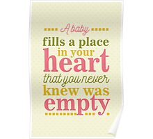 A baby fills a place in your heart  Poster