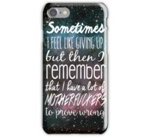 Prove Them Wrong.  iPhone Case/Skin