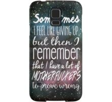 Prove Them Wrong.  Samsung Galaxy Case/Skin