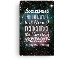 Prove Them Wrong.  Canvas Print