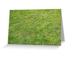 Always the greener Greeting Card