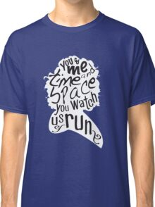 """You Watch Us Run"" (White) Classic T-Shirt"