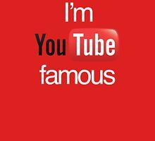 I'm YouTube Famous Unisex T-Shirt