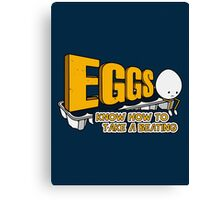 Eggs Know How to Take a Beating | Funny Slogan Canvas Print