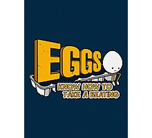 Eggs Know How to Take a Beating | Funny Slogan Photographic Print