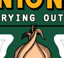 Onions! For Crying Out Loud | Funny Slogan Sticker