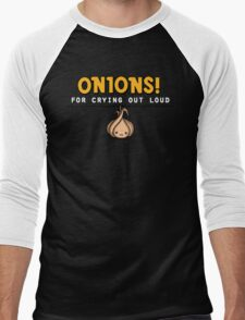 Onions! For Crying Out Loud | Funny Slogan Men's Baseball ¾ T-Shirt