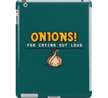 Onions! For Crying Out Loud | Funny Slogan iPad Case/Skin