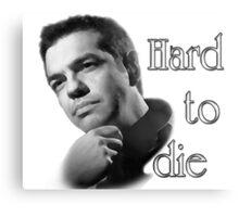 Tsipras : Hard to Die Metal Print