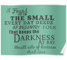 Kindness keeps the darkness at bay Poster