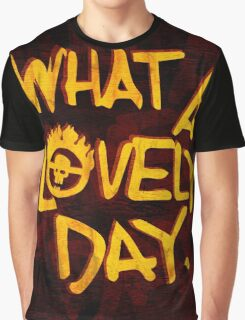 What a Lovely Day. Graphic T-Shirt