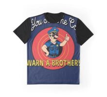 If You See The Cops Warn A Brother Graphic T-Shirt