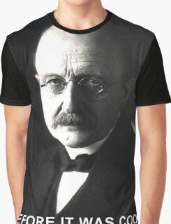 Max Planck physics joke Graphic T-Shirt
