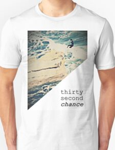 ALL IN (thirty second chance) T-Shirt