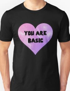 YOU ARE BASIC Unisex T-Shirt