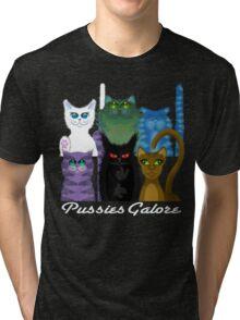 PUSSIES GALORE Tri-blend T-Shirt