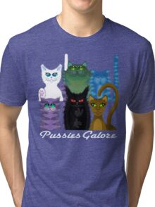 PUSSIES GALORE Tri-blend T-Shirt