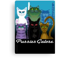 PUSSIES GALORE Canvas Print