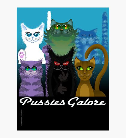 PUSSIES GALORE Photographic Print