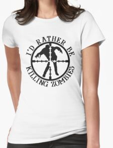 I'D RATHER BE KILLING ZOMBIES Womens Fitted T-Shirt
