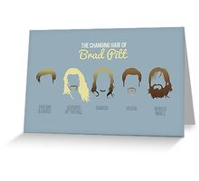 The changing hair of Brad Pitt Greeting Card