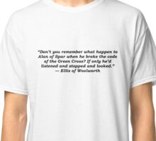 Yonderand Ellis of Woolworth Quote Classic T-Shirt